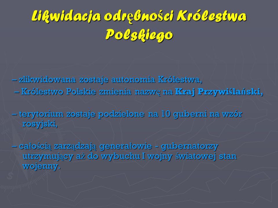 Likwidacja odrębności Królestwa Polskiego