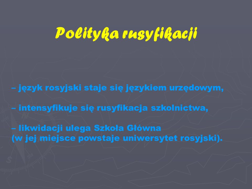 Polityka rusyfikacji – język rosyjski staje się językiem urzędowym,