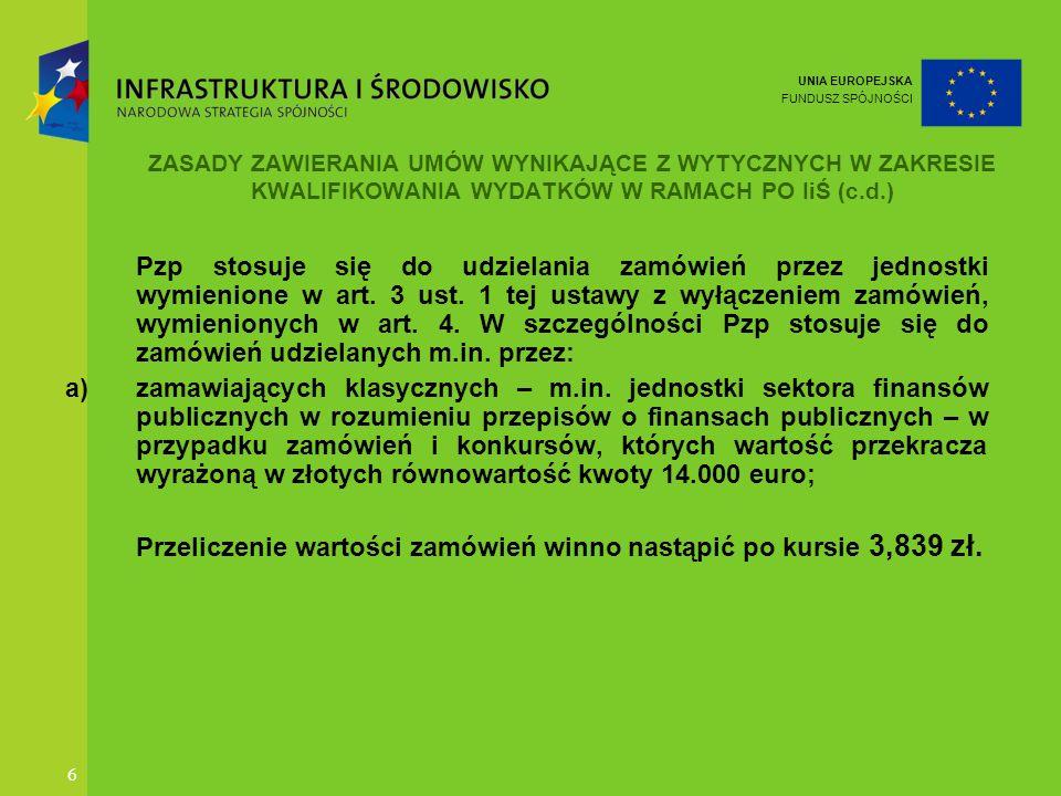 Przeliczenie wartości zamówień winno nastąpić po kursie 3,839 zł.