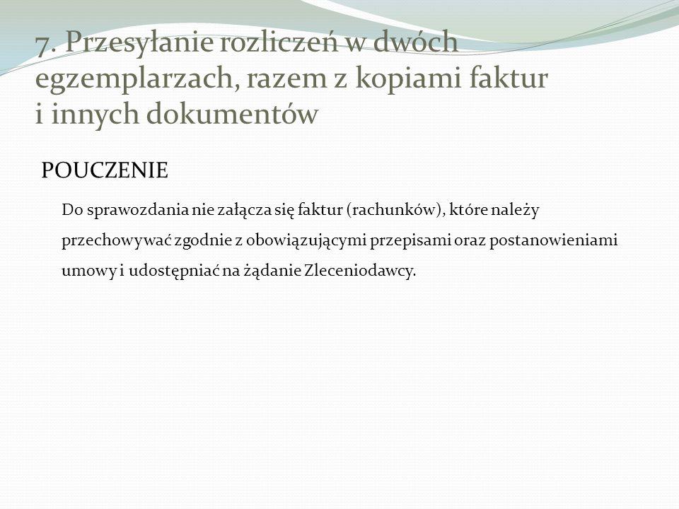 7. Przesyłanie rozliczeń w dwóch egzemplarzach, razem z kopiami faktur i innych dokumentów