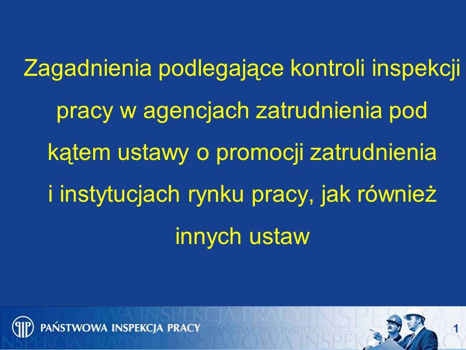 Zagadnienia podlegające kontroli inspekcji pracy w agencjach zatrudnienia pod kątem ustawy o promocji zatrudnienia i instytucjach rynku pracy, jak również innych ustaw