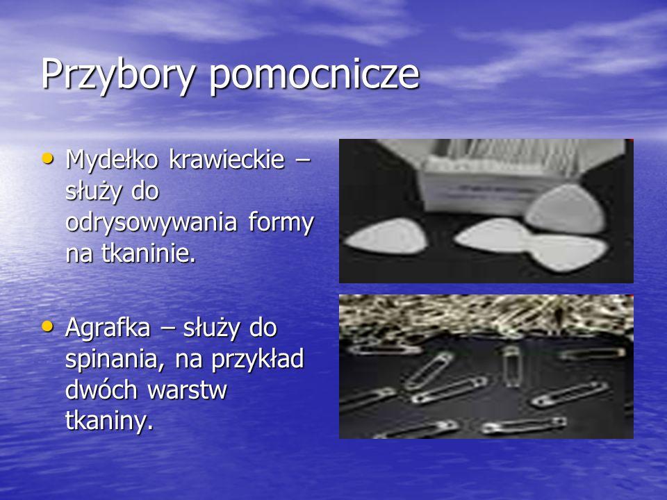 Przybory pomocnicze Mydełko krawieckie – służy do odrysowywania formy na tkaninie.