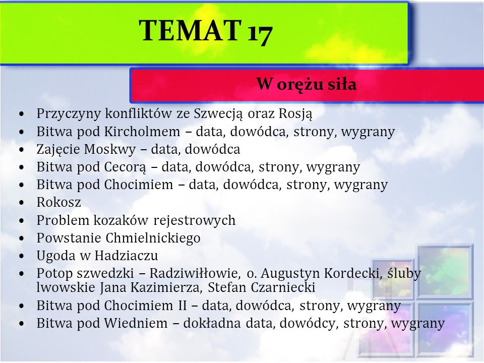 TEMAT 17 W orężu siła Przyczyny konfliktów ze Szwecją oraz Rosją