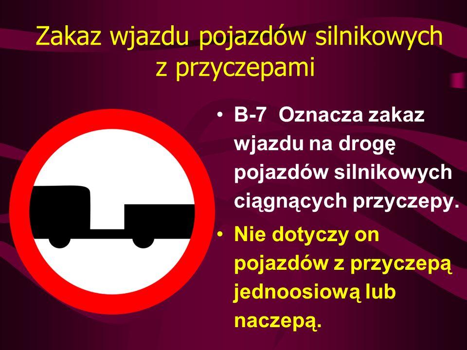 Zakaz wjazdu pojazdów silnikowych z przyczepami