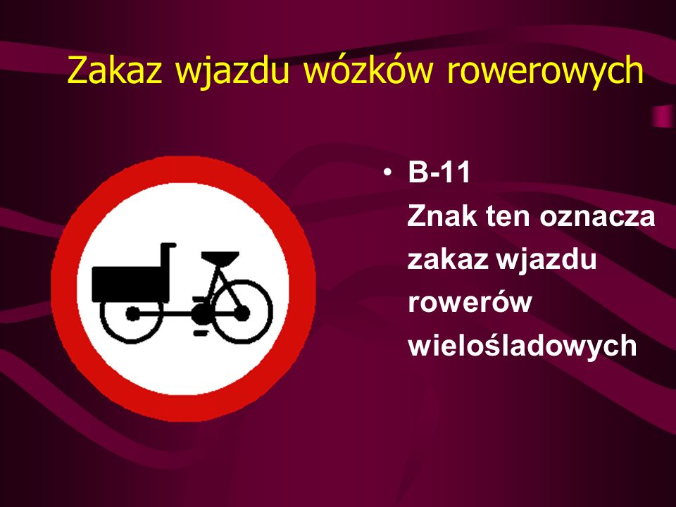Zakaz wjazdu wózków rowerowych