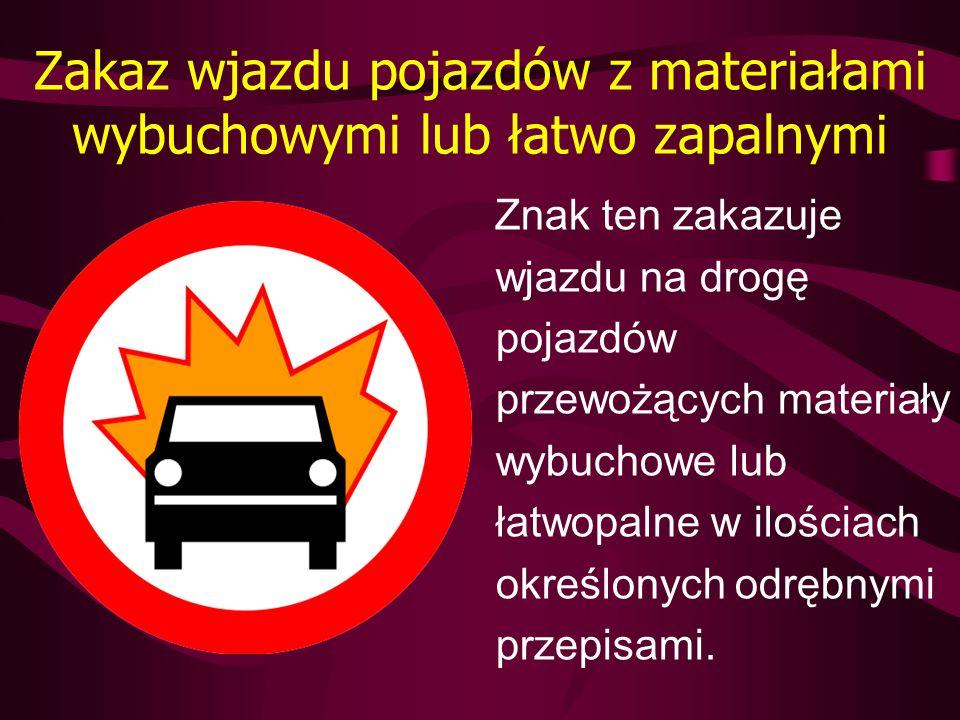 Zakaz wjazdu pojazdów z materiałami wybuchowymi lub łatwo zapalnymi
