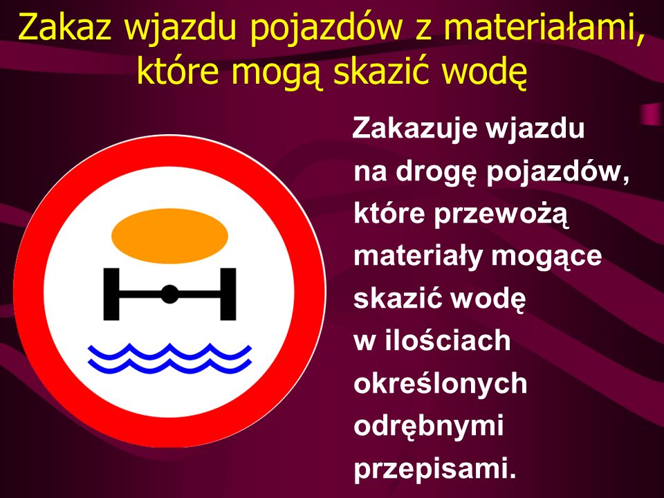 Zakaz wjazdu pojazdów z materiałami, które mogą skazić wodę