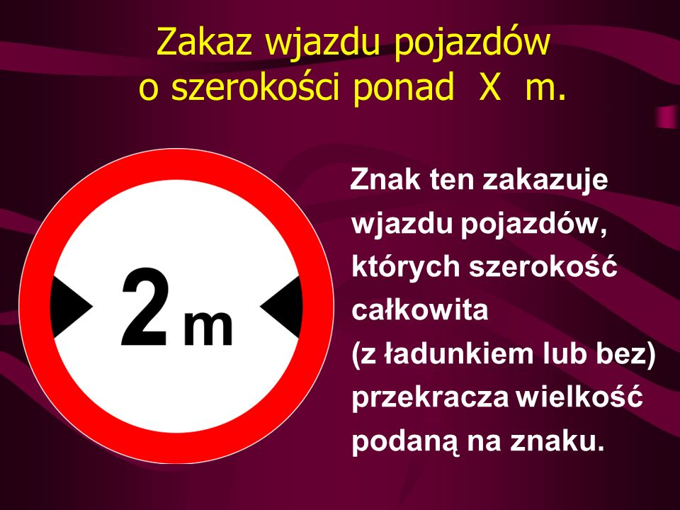 Zakaz wjazdu pojazdów o szerokości ponad X m.