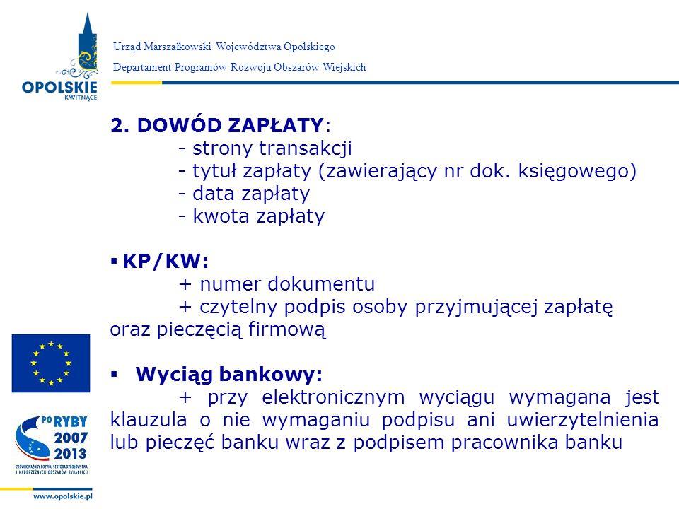 - tytuł zapłaty (zawierający nr dok. księgowego) - data zapłaty