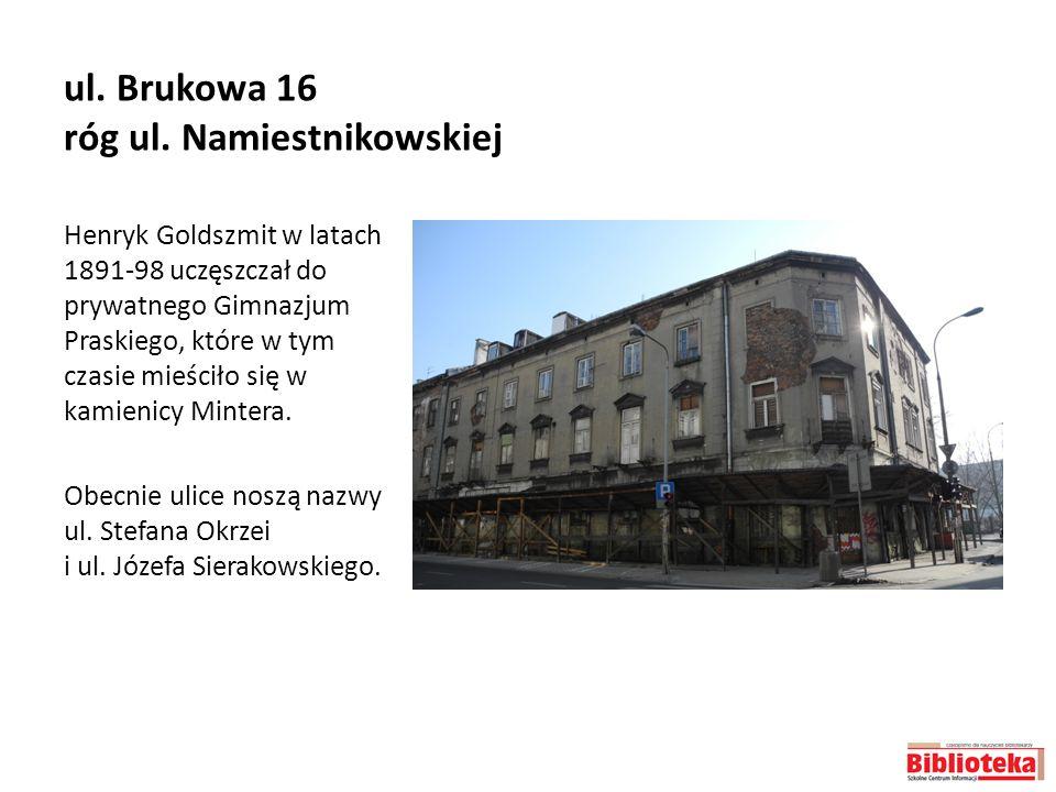 ul. Brukowa 16 róg ul. Namiestnikowskiej
