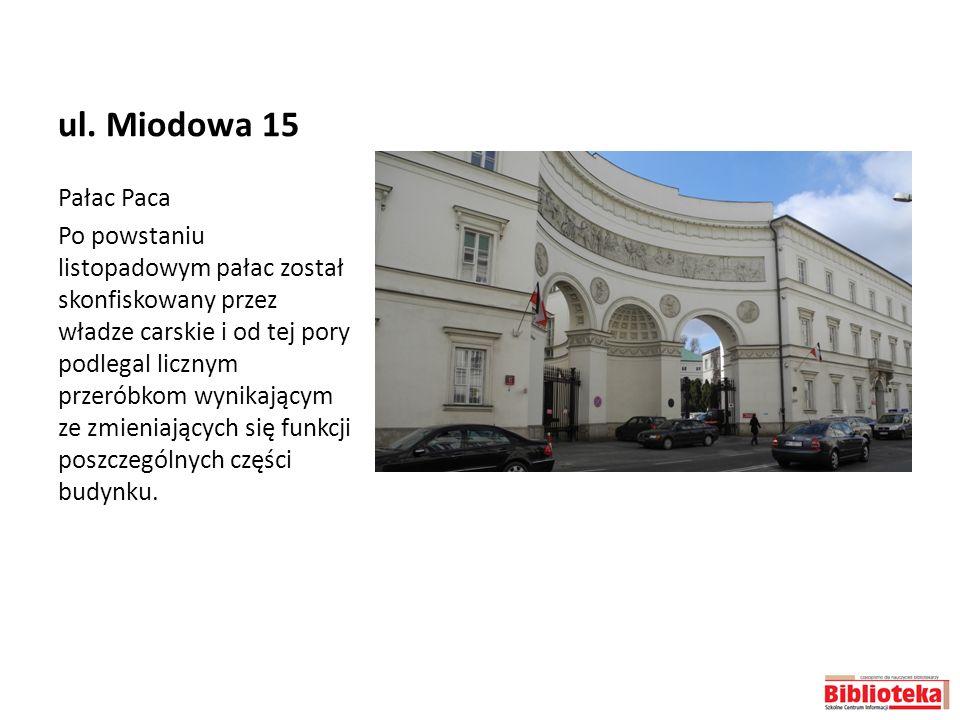 ul. Miodowa 15 Pałac Paca.