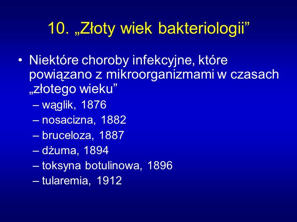 """10. """"Złoty wiek bakteriologii"""