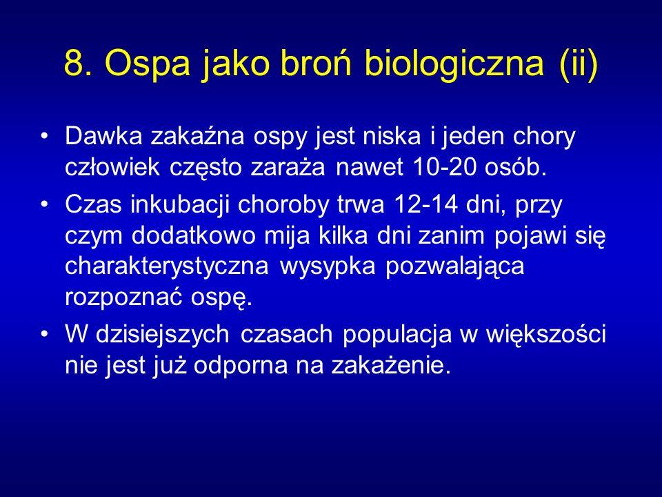 8. Ospa jako broń biologiczna (ii)