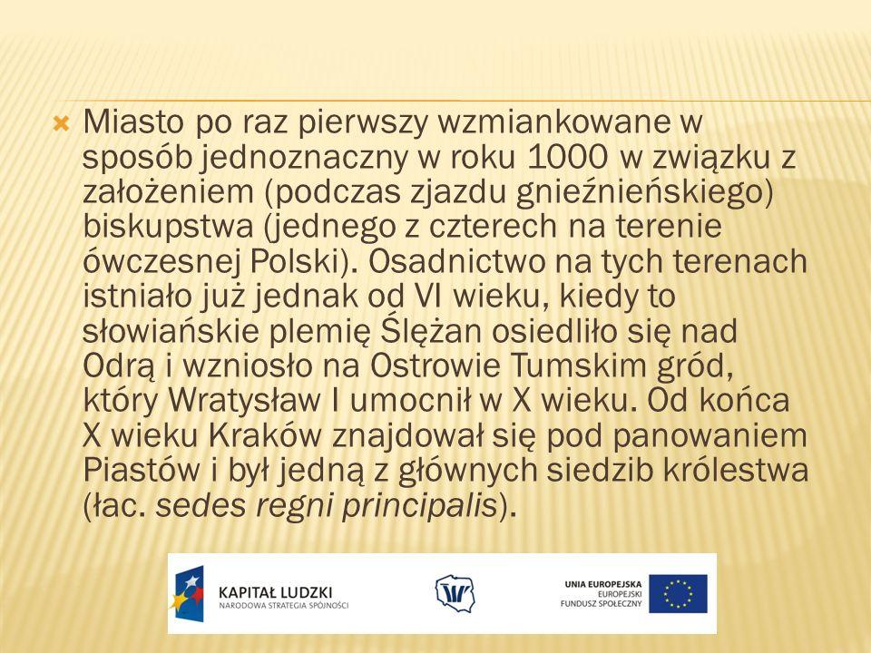 Miasto po raz pierwszy wzmiankowane w sposób jednoznaczny w roku 1000 w związku z założeniem (podczas zjazdu gnieźnieńskiego) biskupstwa (jednego z czterech na terenie ówczesnej Polski).