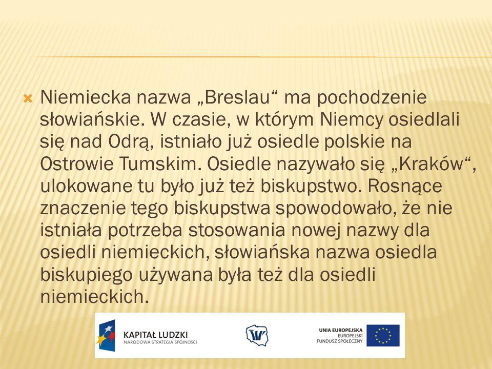 """Niemiecka nazwa """"Breslau ma pochodzenie słowiańskie"""