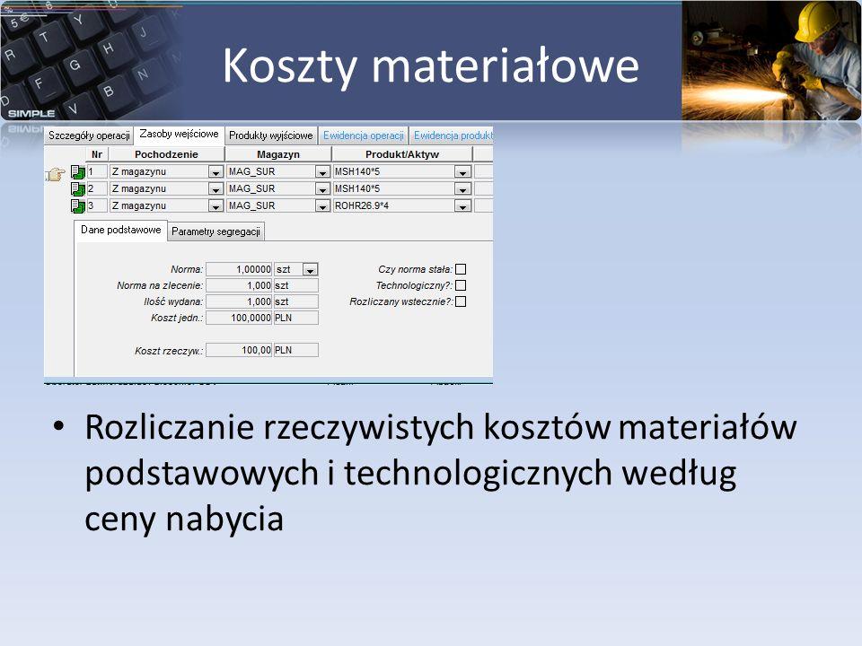 Koszty materiałoweRozliczanie rzeczywistych kosztów materiałów podstawowych i technologicznych według ceny nabycia.