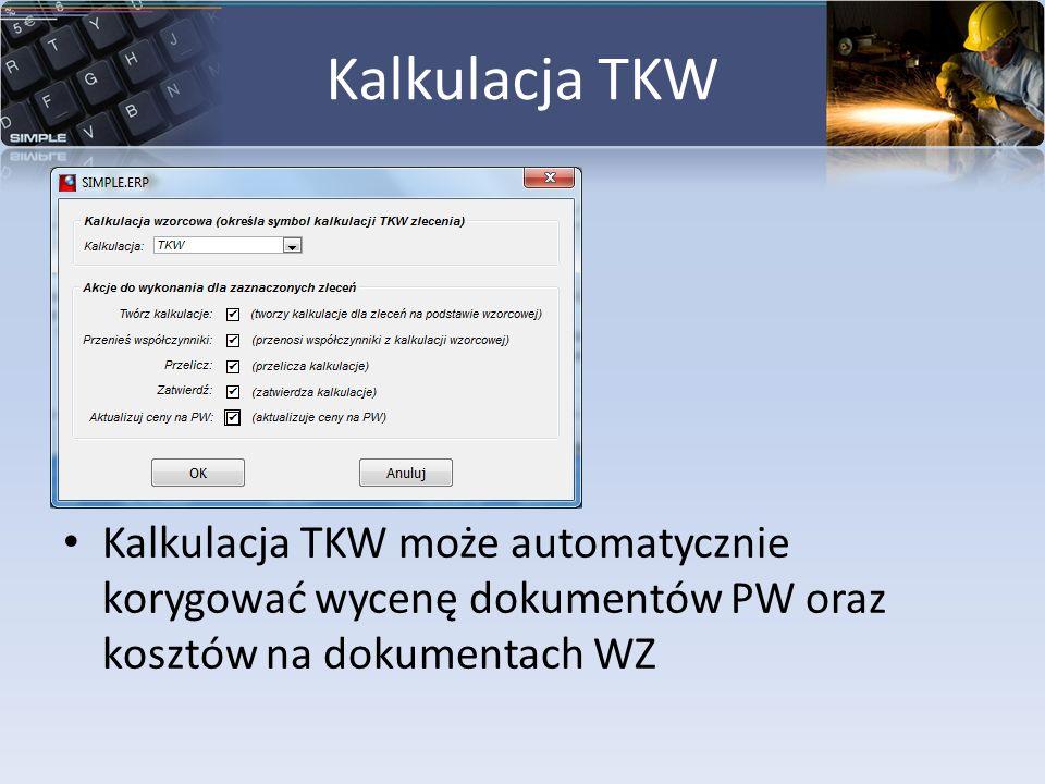 Kalkulacja TKWKalkulacja TKW może automatycznie korygować wycenę dokumentów PW oraz kosztów na dokumentach WZ.