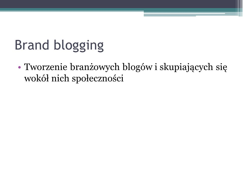 Brand blogging Tworzenie branżowych blogów i skupiających się wokół nich społeczności