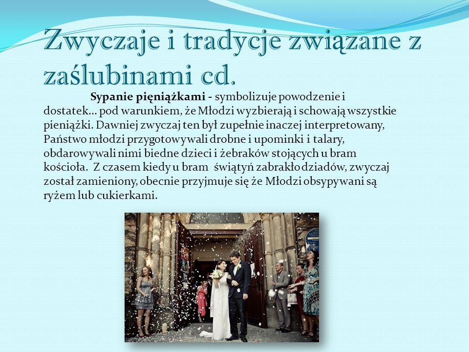 Zwyczaje i tradycje związane z zaślubinami cd.
