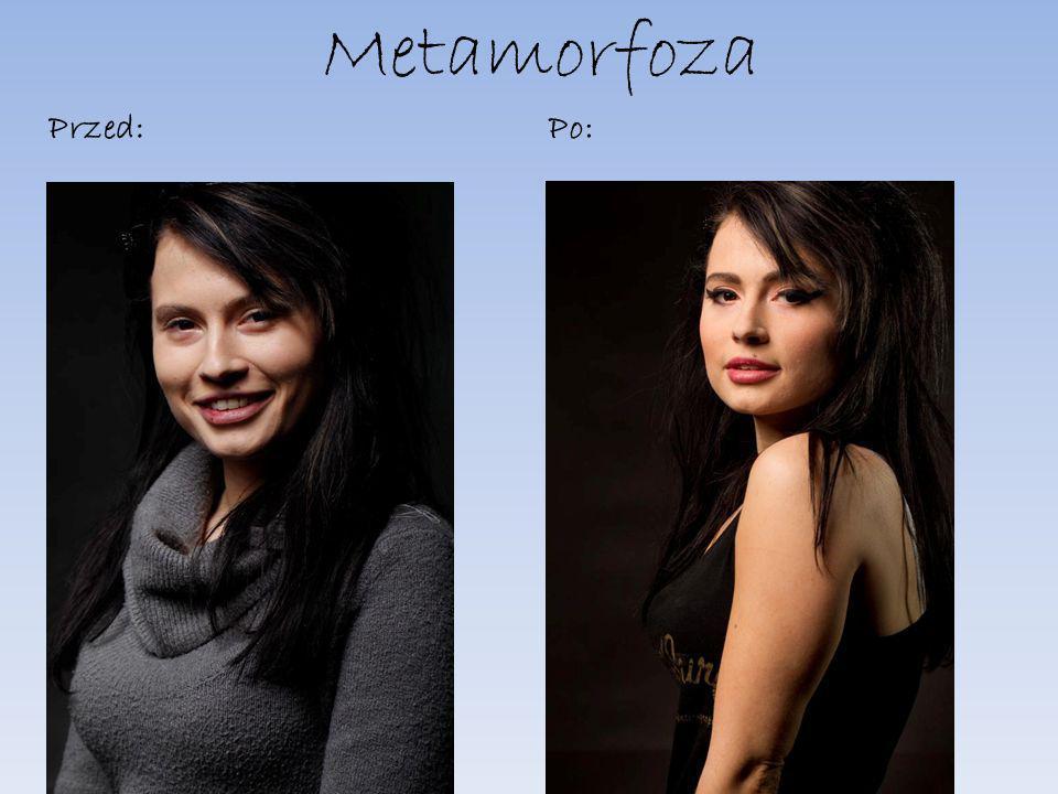 Metamorfoza Przed: Po: