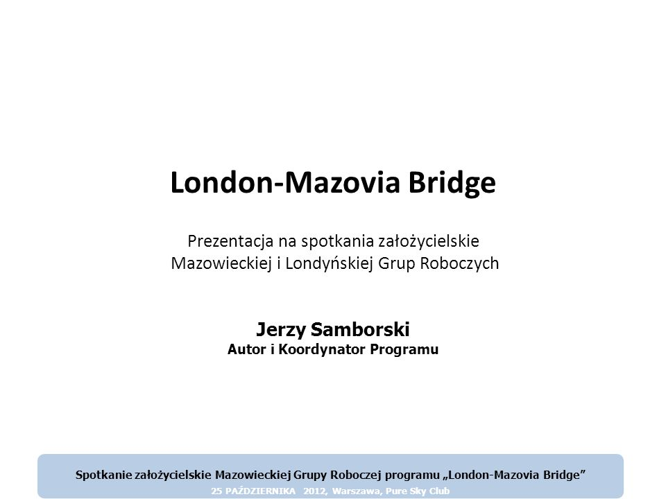 London-Mazovia Bridge Autor i Koordynator Programu