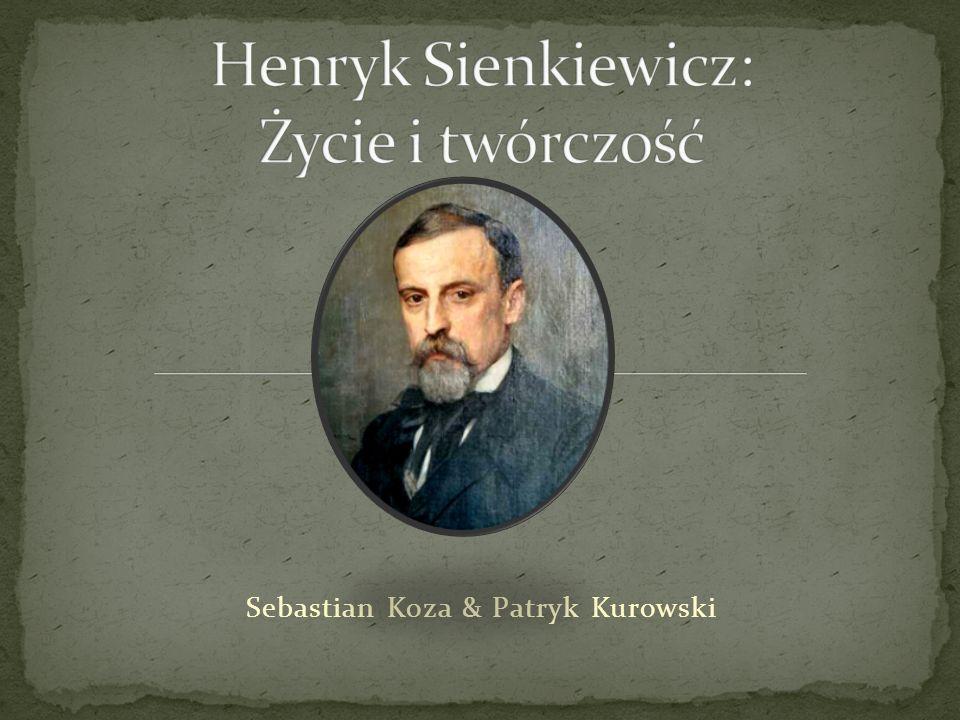 Henryk Sienkiewicz: Życie i twórczość