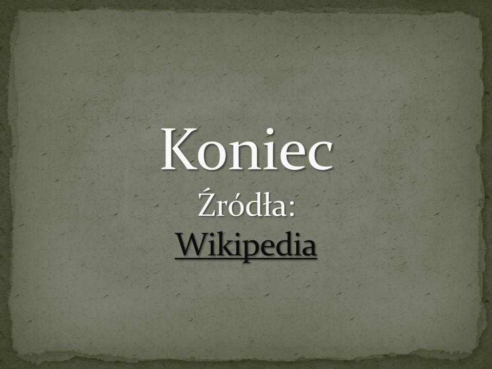 Koniec Źródła: Wikipedia