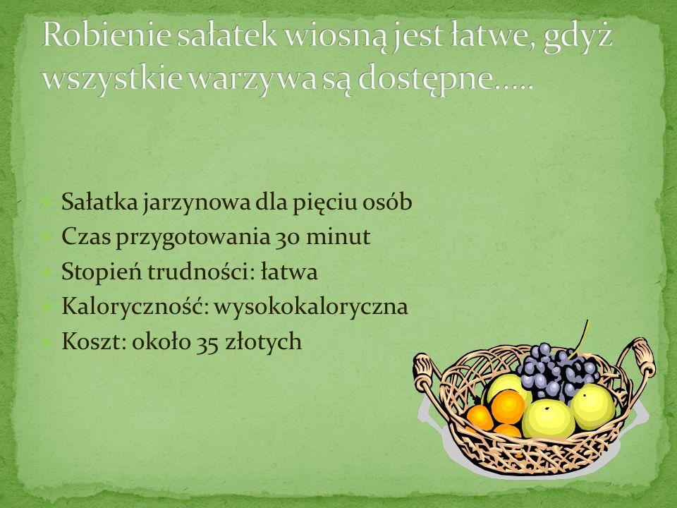 Robienie sałatek wiosną jest łatwe, gdyż wszystkie warzywa są dostępne…..