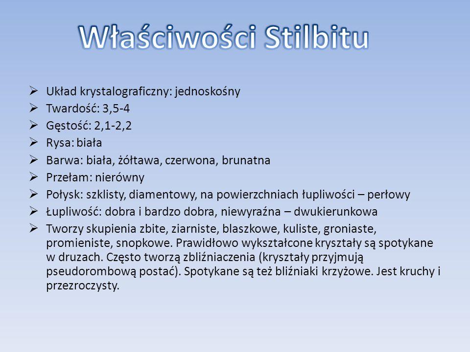 Właściwości Stilbitu Układ krystalograficzny: jednoskośny