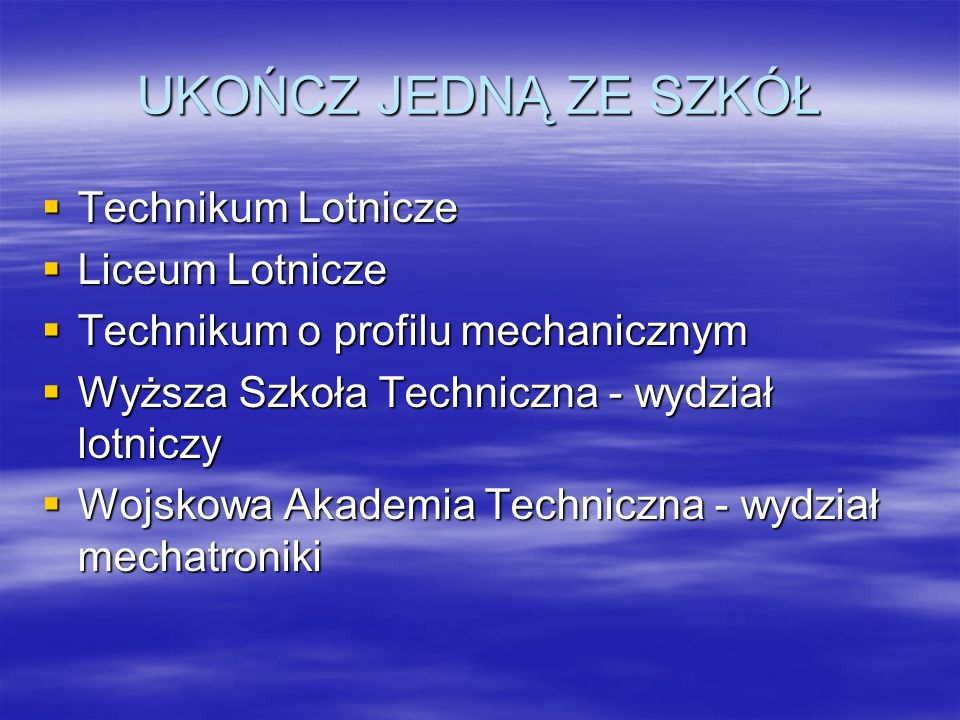 UKOŃCZ JEDNĄ ZE SZKÓŁ Technikum Lotnicze Liceum Lotnicze