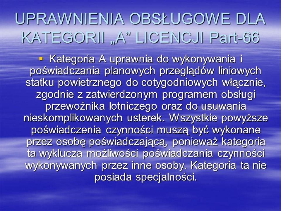 """UPRAWNIENIA OBSŁUGOWE DLA KATEGORII """"A LICENCJI Part-66"""