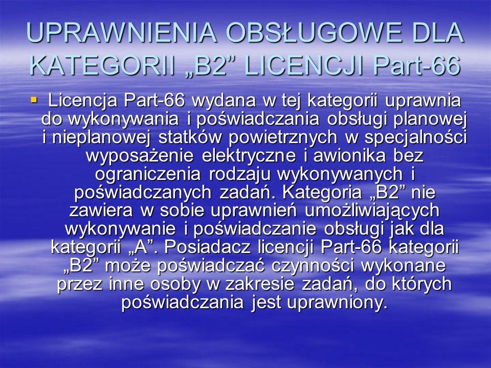 """UPRAWNIENIA OBSŁUGOWE DLA KATEGORII """"B2 LICENCJI Part-66"""
