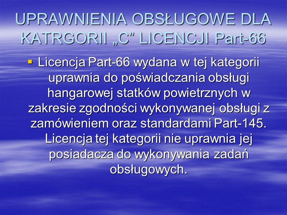"""UPRAWNIENIA OBSŁUGOWE DLA KATRGORII """"C LICENCJI Part-66"""