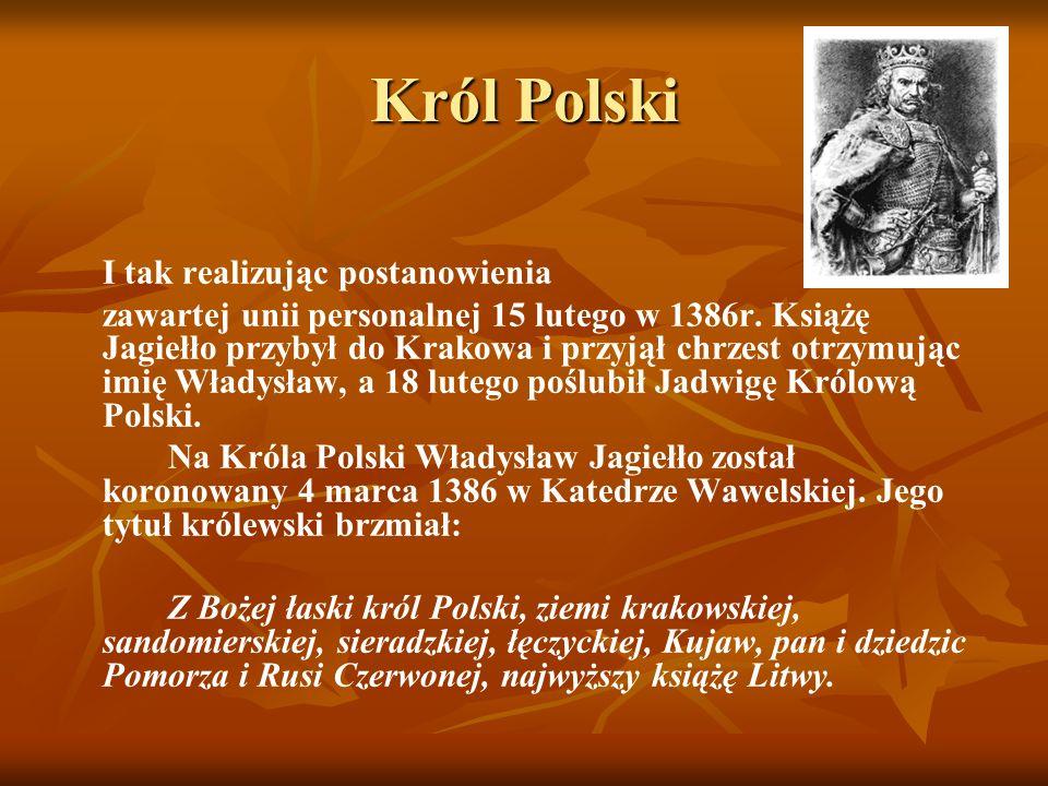Król Polski I tak realizując postanowienia.