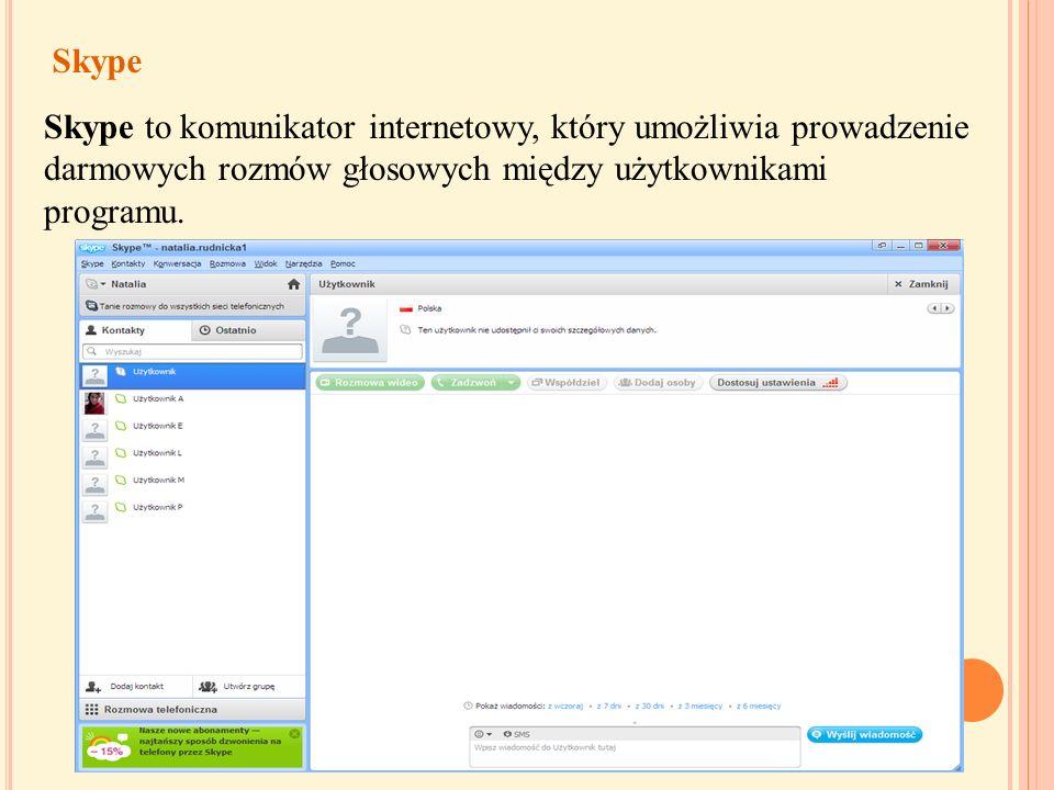 Skype Skype to komunikator internetowy, który umożliwia prowadzenie darmowych rozmów głosowych między użytkownikami programu.