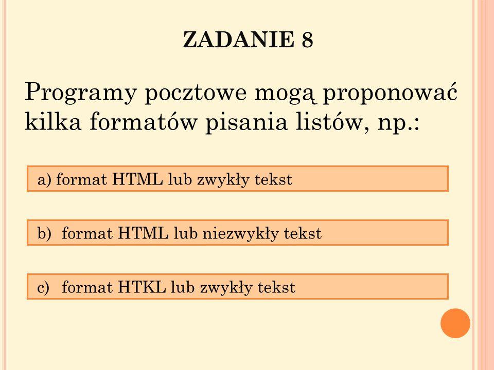 Programy pocztowe mogą proponować kilka formatów pisania listów, np.: