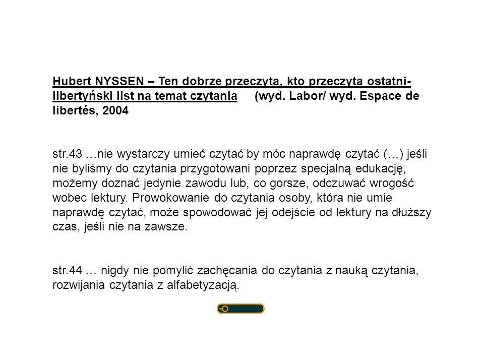 Hubert NYSSEN – Ten dobrze przeczyta, kto przeczyta ostatni-libertyński list na temat czytania (wyd. Labor/ wyd. Espace de libertés, 2004
