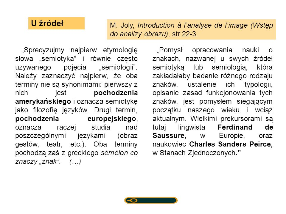 U źródeł M. Joly, Introduction à l'analyse de l'image (Wstęp do analizy obrazu), str.22-3.