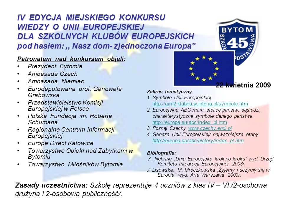 IV EDYCJA MIEJSKIEGO KONKURSU WIEDZY O UNII EUROPEJSKIEJ DLA SZKOLNYCH KLUBÓW EUROPEJSKICH pod hasłem: ,, Nasz dom- zjednoczona Europa