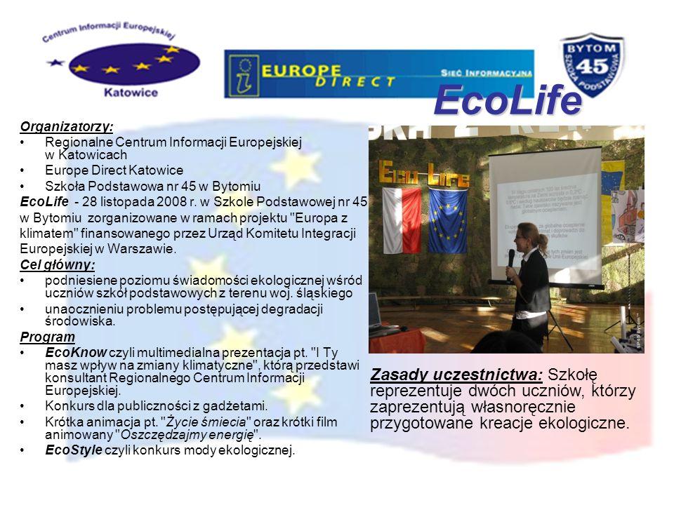 EcoLife Organizatorzy: Regionalne Centrum Informacji Europejskiej w Katowicach. Europe Direct Katowice.