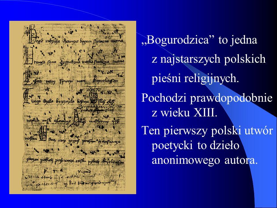 """""""Bogurodzica to jedna z najstarszych polskich pieśni religijnych."""