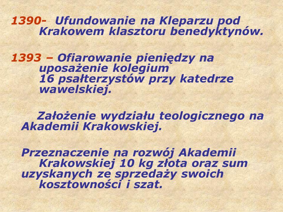 1390- Ufundowanie na Kleparzu pod Krakowem klasztoru benedyktynów.