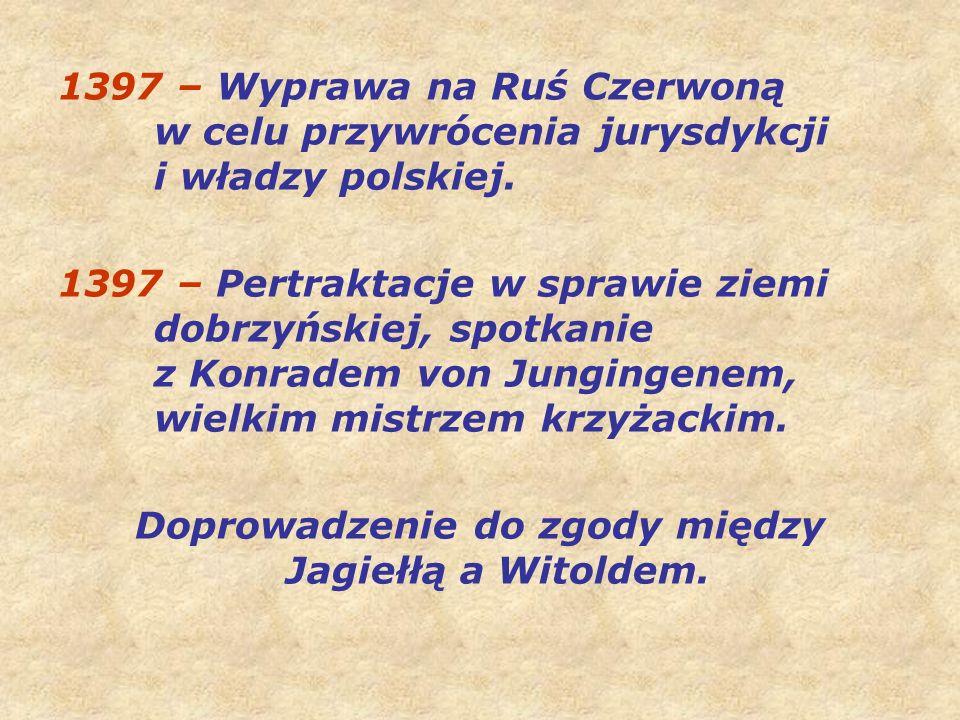 Doprowadzenie do zgody między Jagiełłą a Witoldem.