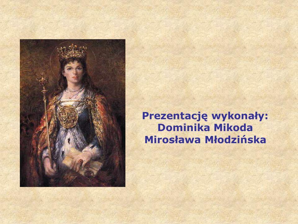 Prezentację wykonały: Dominika Mikoda Mirosława Młodzińska