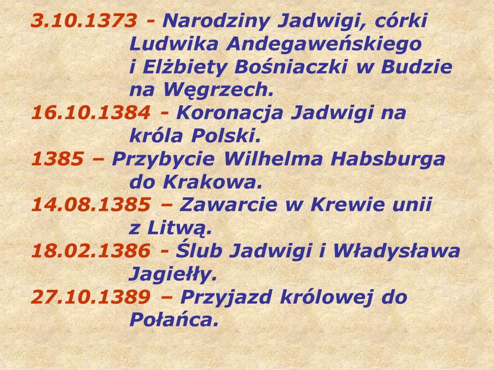 3. 10. 1373 - Narodziny Jadwigi, córki. Ludwika Andegaweńskiego