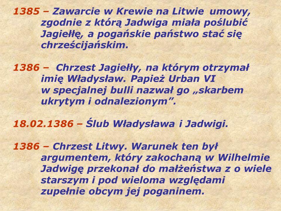 1385 – Zawarcie w Krewie na Litwie. umowy,