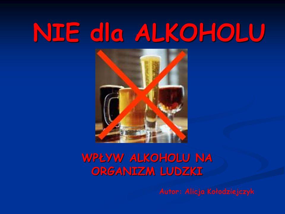 WPŁYW ALKOHOLU NA ORGANIZM LUDZKI