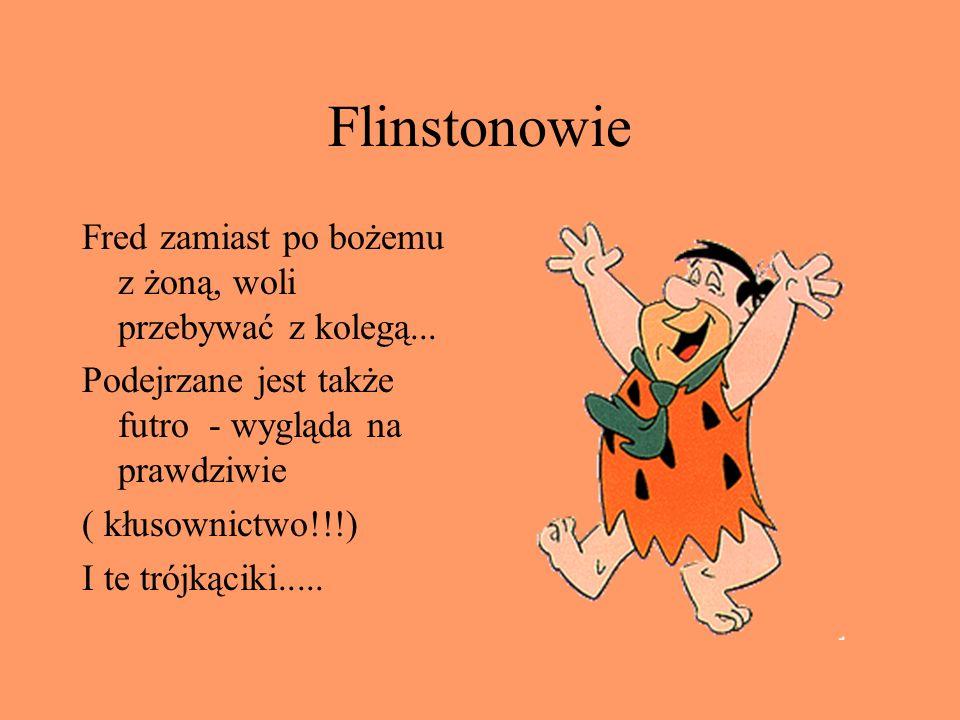 Flinstonowie Fred zamiast po bożemu z żoną, woli przebywać z kolegą...