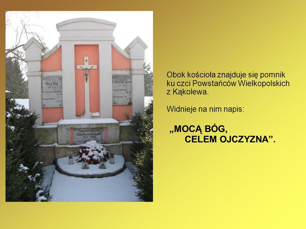 Obok kościoła znajduje się pomnik ku czci Powstańców Wielkopolskich z Kąkolewa.