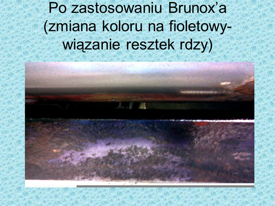 Po zastosowaniu Brunox'a (zmiana koloru na fioletowy-wiązanie resztek rdzy)